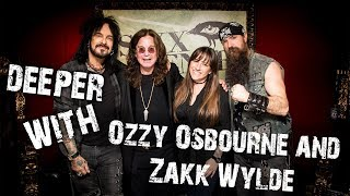 Deeper With Ozzy Osbourne and Zakk Wylde