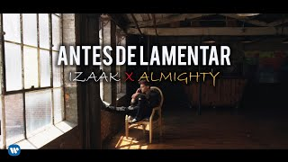Antes de Lamentar - iZaak feat. Almighty (Video)