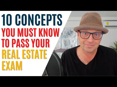 10 Concepts You MUST KNOW to Pass the Real Estate Exam ...