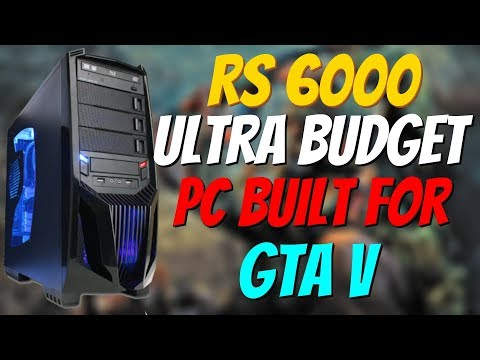 Rs  Ultra Budget Gaming Pc Built For Gta