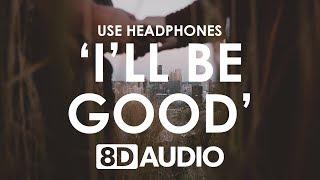 Jaymes Young   I'll Be Good (8D AUDIO) 🎧