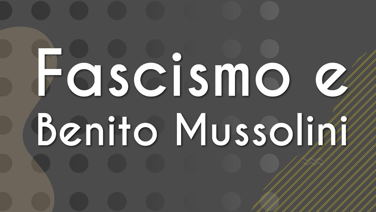Fascismo e Benito Mussolini