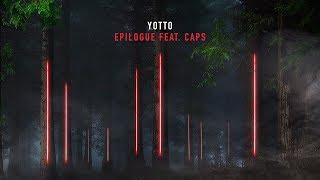 Yotto Feat. CAPS   Epilogue
