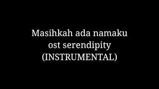 Masihkah Ada Namaku (Ost Serendipity) INSTRUMENTAL