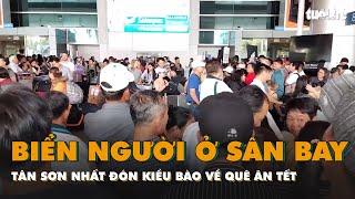 Biển người ở sân bay Tân Sơn Nhất đón kiều bào về quê ăn Tết