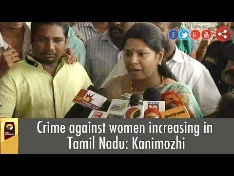 Crime-against-women-increasing-in-Tamil-Nadu-Kanimozhi