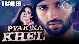 Pyar Ka Khel (2020) Official Trailer Hindi Dubbed | Vijay Devarakonda, Shivani Singh