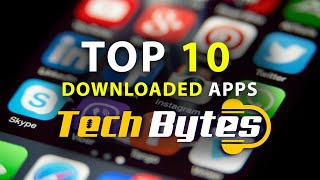 Top 10 downloaded apps | TECHBYTES
