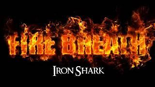 Video Fire Breath - Iron Shark