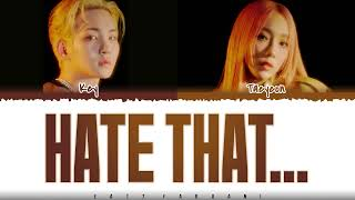 KEY (키) - 'Hate that..' (Feat. TAEYEON) Lyrics [Color Coded_Han_Rom_Eng]