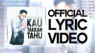 Zizan Razak   Kau Takkan Tahu [Official Lyric Video]
