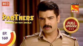 Partners Trouble Ho Gayi Double - Ep 169 - Full Episode - 20th July, 2018