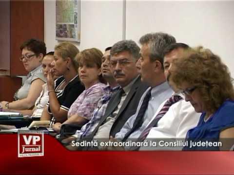 Sedinta extraordinara la Consiliul judetean