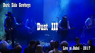 Dark Side Cowboys - Dust III - Live at Babel, Malmö, 17 04 14