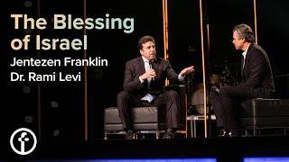The Blessing of Israel | Pastor Jentezen Franklin & Dr. Rami Levi