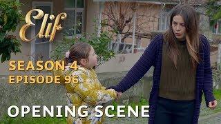 Elif Episode 656 - Opening Scene | Season 4 Episode 96 (English & Spanish subtitles)