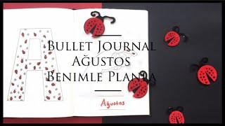 Bullet Journal Ağustos 2018 - Bujo August   Benimle Planlayın / Organize Olmak İçin Ajanda