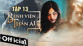 Phim Hay 2019 Bệnh Viện Thần Ái Tập 13   Thúy Ngân, Xuân Nghị, Quang Trung, Kim Nhã, Nam Anh