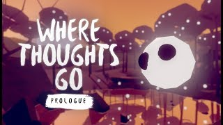 Where Thoughts Go: Prologue (Announcement Teaser)