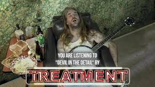 THE TREATMENT - Devil In The Detail