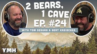 Ep. 24   2 Bears 1 Cave w/ Tom Segura & Bert Kreischer