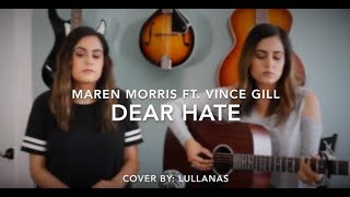Maren Morris Ft. Vince Gill - Dear Hate | Cover By: LULLANAS