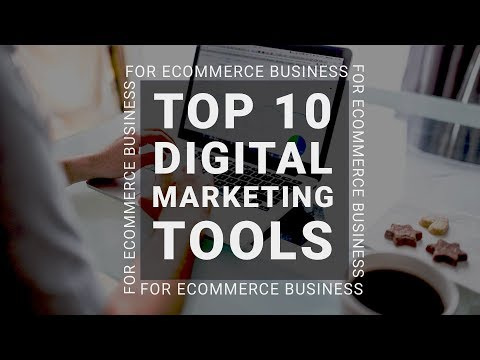 Top 10 Best Digital Marketing Tools for eCommerce | eCommerce Marketing Tools
