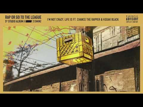 "2 Chainz – ""I'm Not Crazy, Life Is"" feat. Chance The Rapper & Kodak Black"