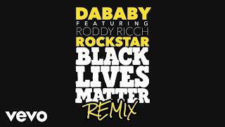 DaBaby - ROCKSTAR ft. Roddy Ricch (BLM Remix) ft. Roddy Ricch