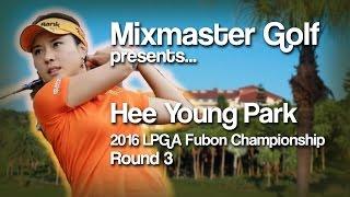 Hee Young Park - 2016 Fubon Championship, Rd 3 - MMG