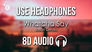Jason Derulo - Whatcha Say (8D AUDIO)