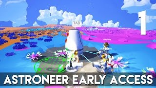 [1] Let's Play Astroneer Early Access w/ GaLm, Chilled, and Ze