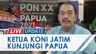 Ketua KONI Jatim Datang ke Jayapura, Pastikan Langsung Kesiapan Jelang Pertandingan PON XX Papua