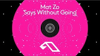 Mat Zo   Says Without Going
