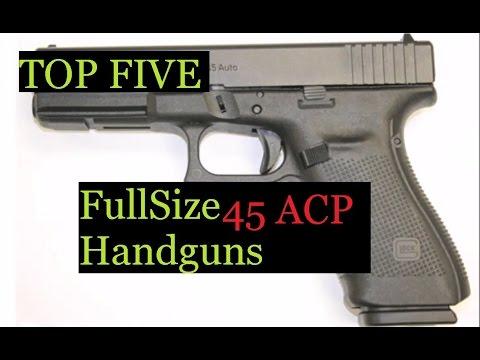 TOP 1-5 FullSize 45 ACP Handguns For Duty Combat