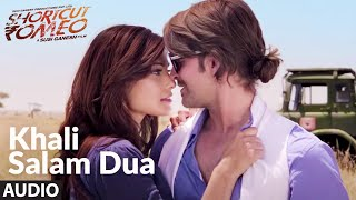 Khali Salam Dua (Audio) | Shortcut Romeo | Neil Nitin Mukesh | Mohit Chauhan , Himesh Reshammiya - Download this Video in MP3, M4A, WEBM, MP4, 3GP
