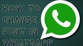 how to change fonts in whatsapp chat - Free video search