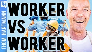 The Rich Win If Workers Fight Each Other