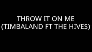 Timbaland & The Hives - Throw It On Me (Instrumental)