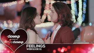 #LoveCloseup | Webisode 01- Feelings by Closeup