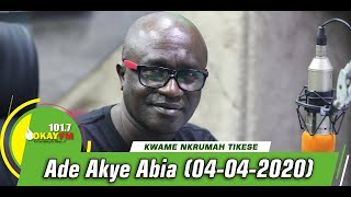 Ade Akye Abia With Kwame Nkrumah Tikese On Okay 101.7 Fm (04/04/2020)