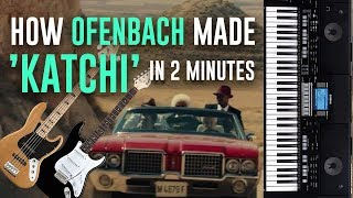 """HOW OFENBACH MADE """"KATCHI"""" IN 2 MINUTES [DEMO]"""