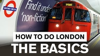 How to do London: The Basics - London Travel Guide