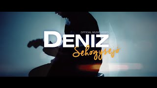 DENIZ - SEHOGYSEJÓ [OFFICIAL MUSIC VIDEO]