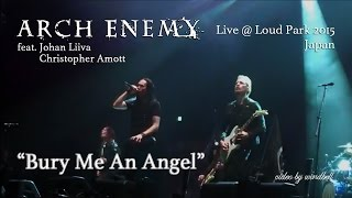 Arch Enemy (feat.Johan and Chris) - Bury Me An Angel - Live in Japan @ LOUD PARK 2015 [HD]