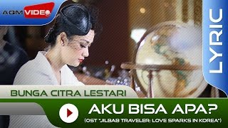 Bunga Citra Lestari - Aku Bisa Apa (OST. Jilbab Traveler) | Official Lyric Video