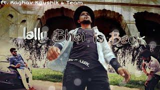 LALLU BHAI IS BACK    FEAT - RAGHAV KAUSHIK & TEAM    SERIES - 1