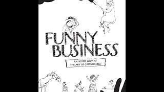 Funny Business - An Inside Look at the Art of Cartooning