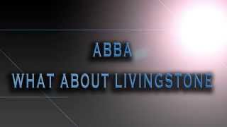 ABBA-What About Livingstone [HD AUDIO]