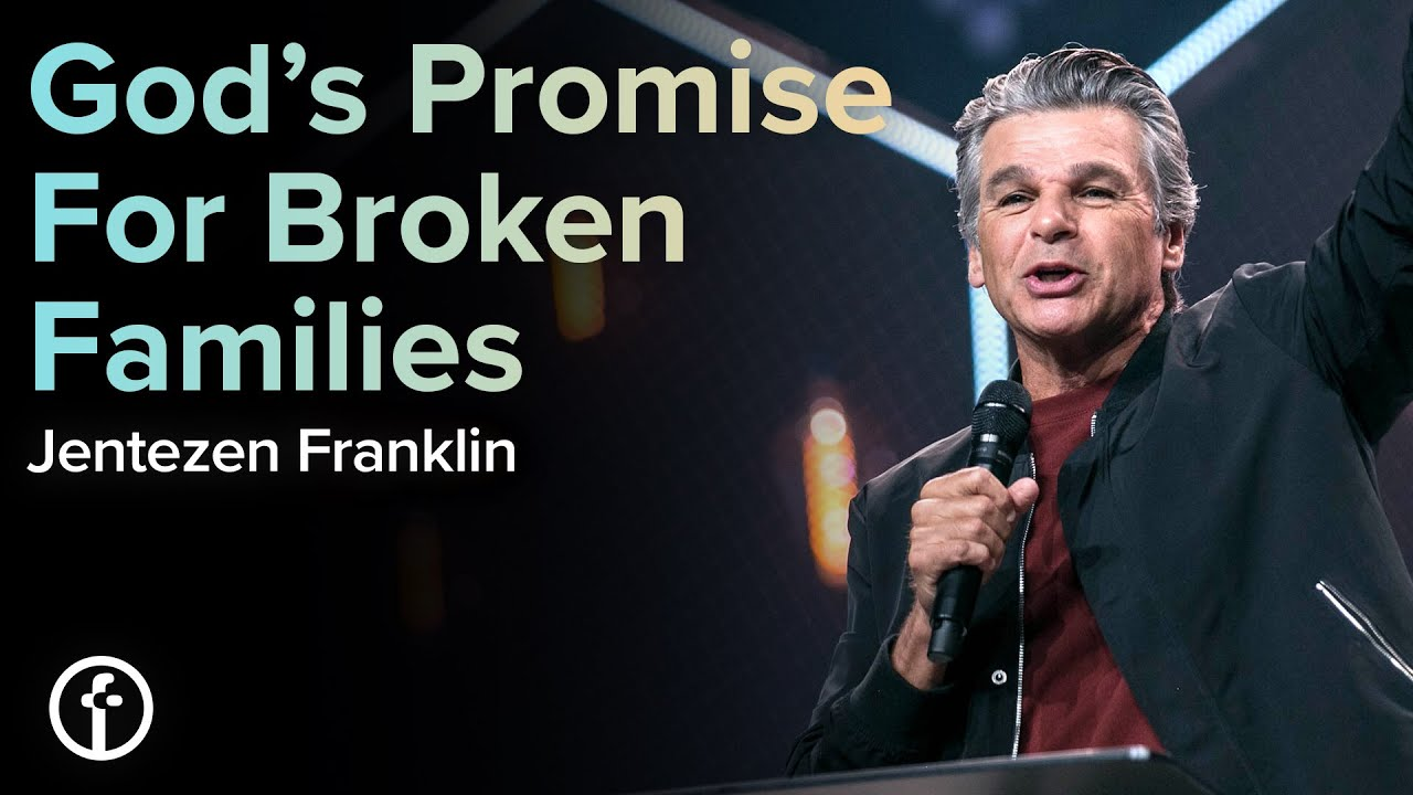 God's Promise For Broken Families by Pastor Jentezen Franklin